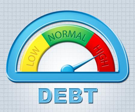indebted: High Debt Showing Owe Bankrupt And Indebted
