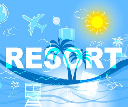 vacationing: Holiday Resort Meaning Resorts Word And Break