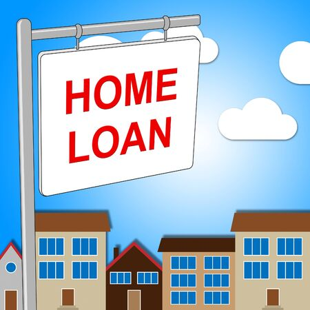 loaning: Home Loan Sign Indicating Borrowing Borrow And Lend