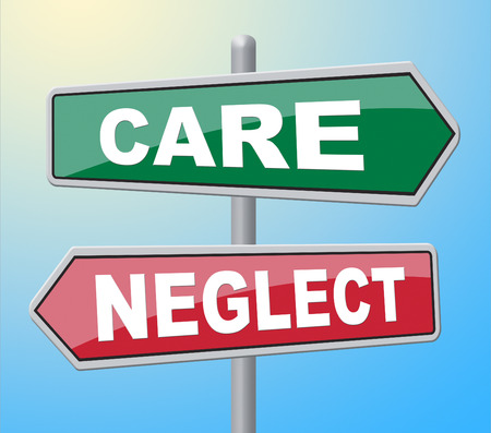 neglect: Care Neglect Representing Look After And Signage