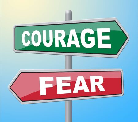 braveness: Courage Fear Showing Bravery Terrified And Courageousness