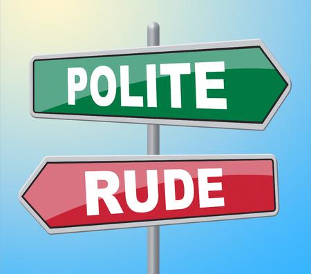 irrespeto: Signos Rude corteses modales Mostrando Insolence y cortés Foto de archivo
