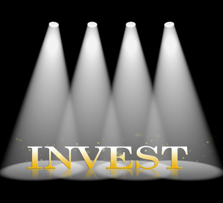 buy shares: Invest Spotlight Indicating Invests Savings And Entertainment
