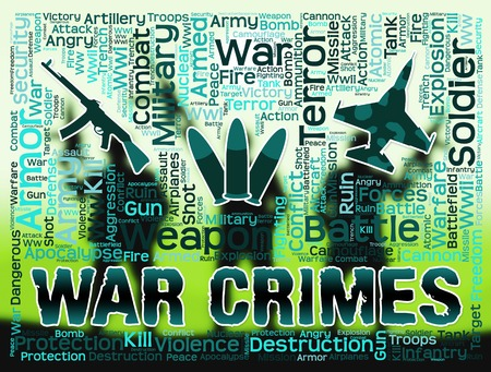 unlawful act: War Crimes Indicating Military Action And Fighting