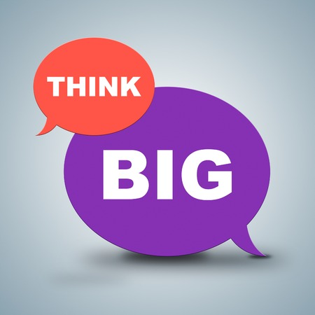 think big: Think Big Indicating Contemplate Successful And Success