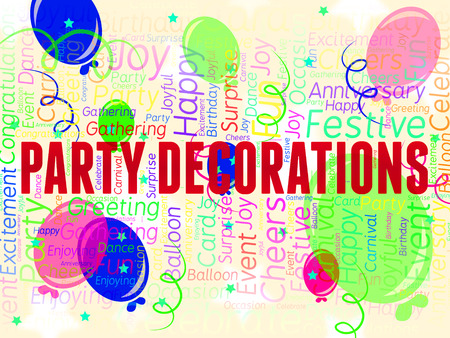 decorate: Party Decorations Meaning Decorate Celebration And Cheerful Stock Photo