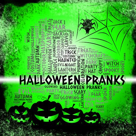 pranks: Halloween Pranks Indicating Trick Or Treat And Mischief Haunted