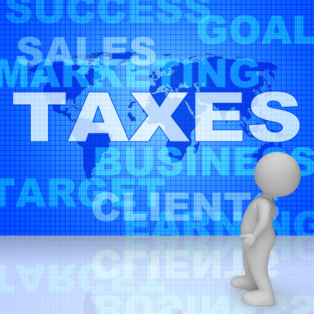 taxpayer: Taxes Word Showing Irs Taxation 3d Rendering