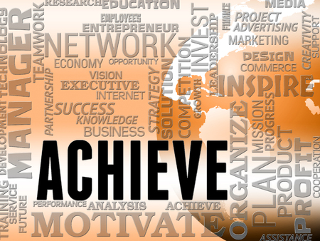 attainment: Achieve Words Showing Success Attainment And Achieving Stock Photo