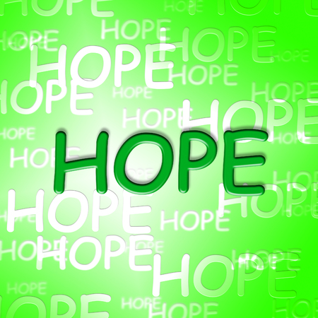hope: Hope Words Showing Wishing Wants And Hopeful Stock Photo