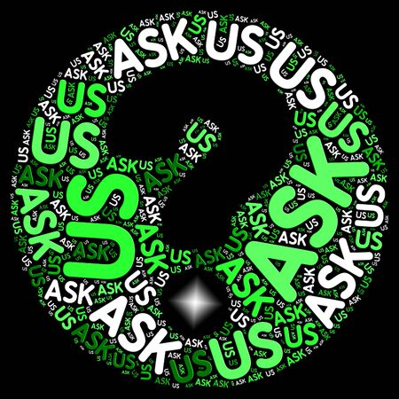 inquiries: Ask Us Words And Question Mark Means Not Sure Or Inquiries