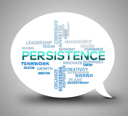 persist: Persistence Speech Bubble Indicates Dont Give Up And Perseverance