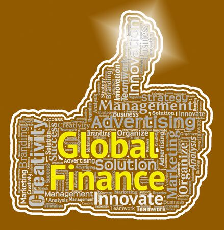 financial world: Global Finance Thumbs Up Sign Indicates Money And The Financial World