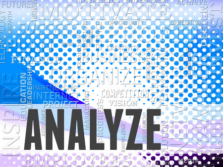 analyze: Analyze Words Showing Analyzing Research And Analytics