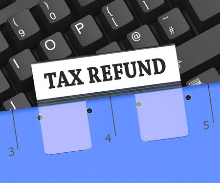 refunds: Tax Refund Meaning Taxes Returned 3d Rendering