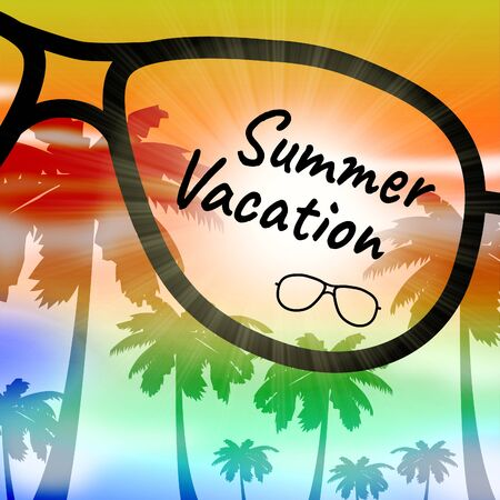 time off: Summer Vacation Word On Glasses Shows Time Off And Getaway