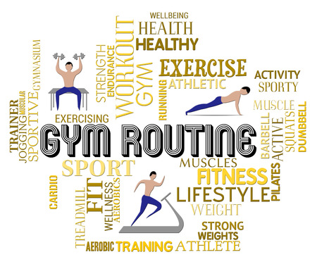 represents: Gym Routine Words Represents Getting Fit Drills Or PLan