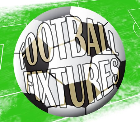 Football Fixtures Ball Shows Soccer Timetable 3d Illustration Stock Photo
