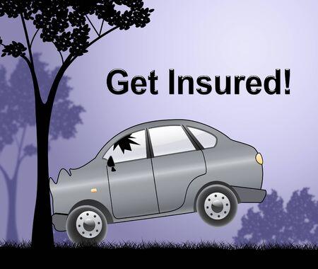 insure: Get Insured Crash Showing Car Policy 3d Illustration