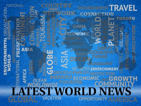 Latest World News Words And Map Shows Recent International Headlines