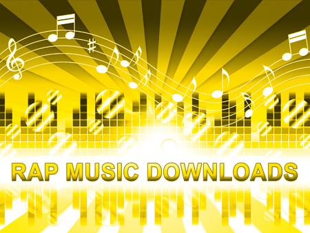 Rap Music Downloads Design Means Downloading Song Lyrics