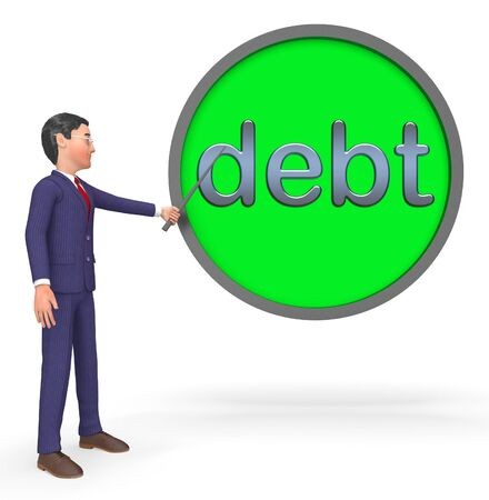 Debts Button Sign Represents Bad Debt 3d Illustration