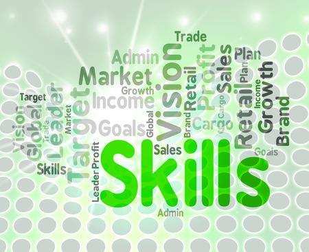 Compétences Parole Wordcloud Indiquant Aptitudes qualifiés et des mots