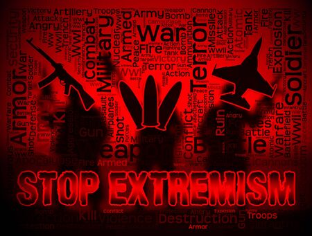 fanaticism: Stop Extremism Words Showing Preventing Activism And Fanaticism Stock Photo
