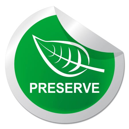 Preserve Sticker Showing Natural Preservation 3d Illustration