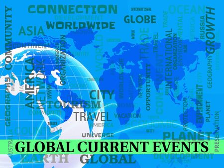 globally: Global Current Events Map Indicating World News 3d Illustration