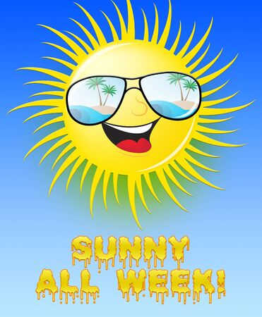 Sunny All Week Sun With Glasses Smiling Means Hot 3d Illustration Stock Photo