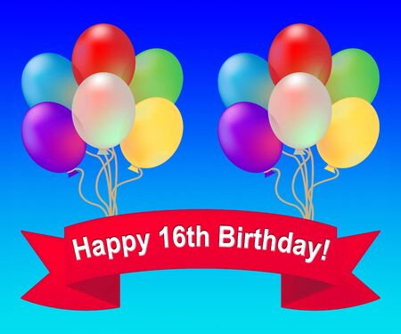 Happy Sixteenth Birthday Balloons Means 16th Party Celebration 3d Illustration