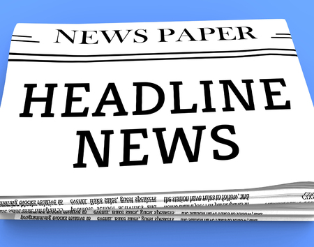 just in time: Headline News MNewspaper eans Current Newspapers 3d Rendering Stock Photo