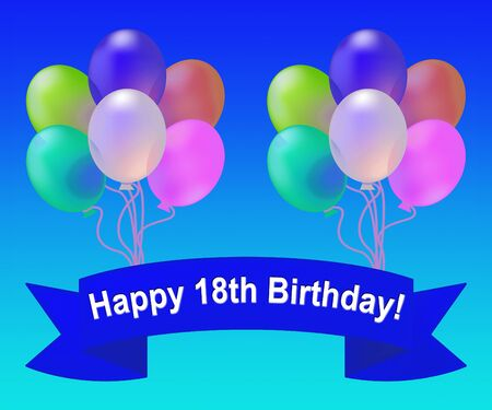 Happy Eighteenth Birthday Balloons Means 18th Party Celebration 3d Illustration Stock Photo