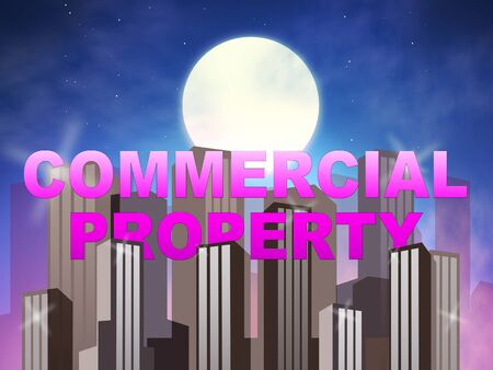 Commercial Property Skyscrapers Means Real Estate Sales 3d Illustration