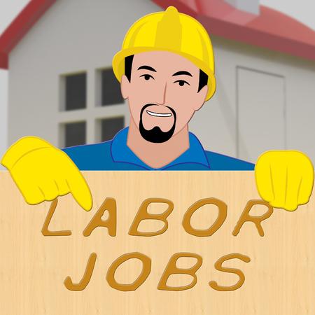 labourer: Labor Jobs Shows Construction Work 3d Illustration