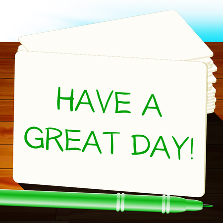 Have A Great Day Means Happy Today 3d Illustration