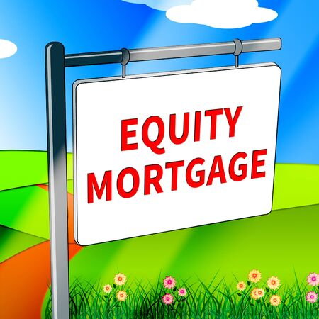 borrowing: Equity Mortgage Showing Home Loan 3d Illustration Stock Photo