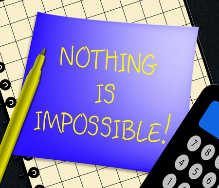 viable: Nothing Is Impossible Displaying Message Note 3d Illustration