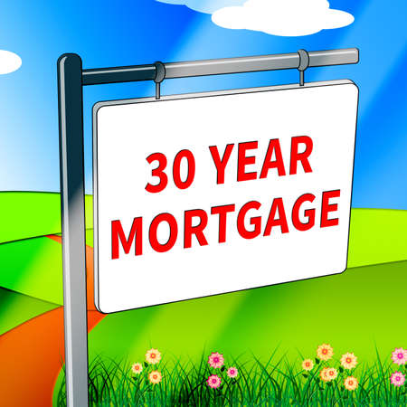borrowing: Thirty Year Mortgage Meaning House Finance 3d Illustration Stock Photo