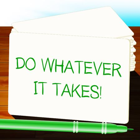 whatever: Do Whatever It Takes Shows Determination 3d Illustration