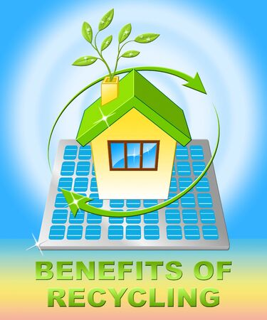 Benefits Of Recycling House Displays Eco Rewards 3d Illustration Stock Photo