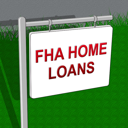 FHA Home Loans Showing Federal Housing Administration 3d Illustration