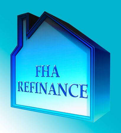 loaning: FHA Refinance House Shows Federal Housing Administration 3d Rendering Stock Photo