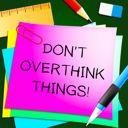 Dont Overthink Things Note Represents Too Much 3d Illustration