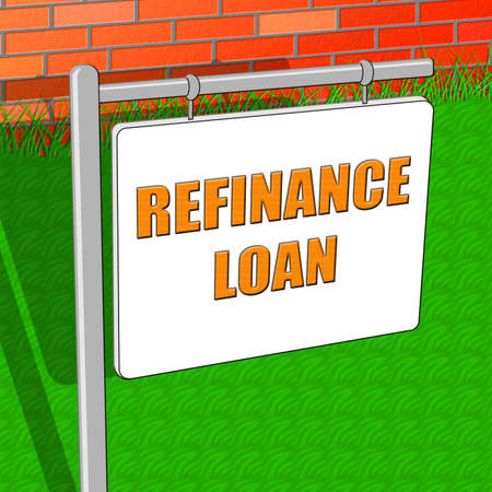 refinancing: Refinance Loan Showing Equity Mortgage 3d Illustration
