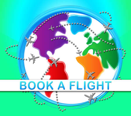 reserved: Book A Flight Globe Showing Trip Booking 3d Illustration Stock Photo