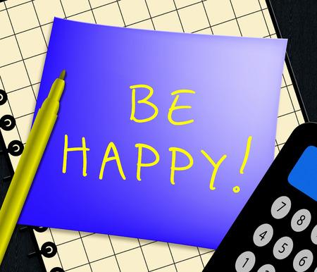 Be Happy Note Displays Joyful Fun 3d Illustration