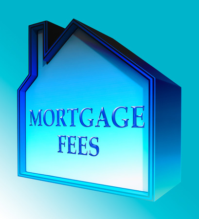 borrowing: Mortgage Fees House Shows Loan Charge 3d Rendering