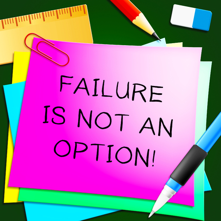 Failure Is Not An Option Note Represents Success 3d Illustration